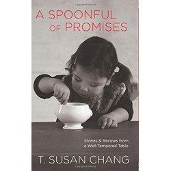 A Spoonful of Promises by T. Susan Chang