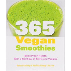 365 Vegan Smoothies by Kathy Patalsky