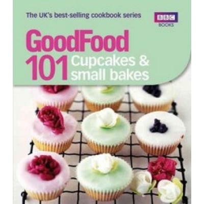 Good Food: 101 Cupcakes and Small Bakes