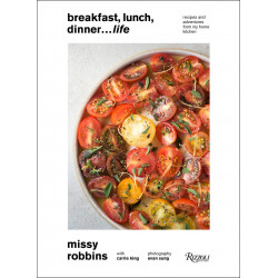 Breakfast Lunch Dinner... Life by Missy Robbins (Уценка)
