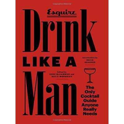 Drink Like a Man by David Wondrich