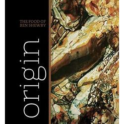 Origin: The Food of Ben Shewry by Shewry B. (Уценка)