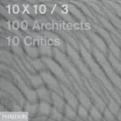10X10/3: 100 Architects, 10 Critics (Уценка)