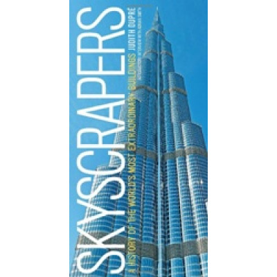 Skyscrapers: A History of the World's Most Extraordinary Buildings