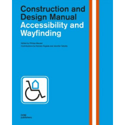 Accessibility and Wayfinding: Construction and Design Manual
