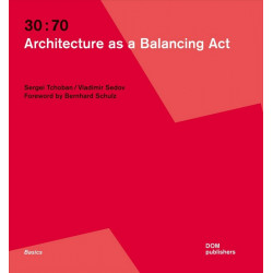 30:70. Architecture as a balancing act / 30:70