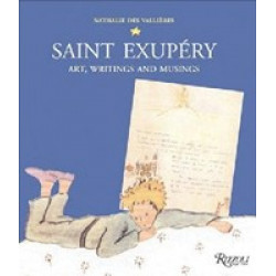 Saint Exupery: Art, Writings, and Musings