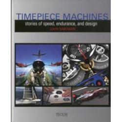 Timepiece Machines: Stories of Speed, Endurance and Design (Уценка)