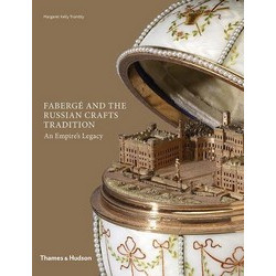 Faberge and the Russian Crafts Tradition: An Empire's Legacy
