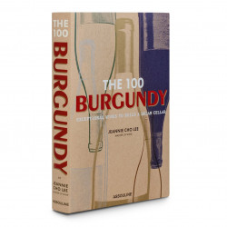 The 100 Burgundy Exceptional Wines to Build a Dream Cellar