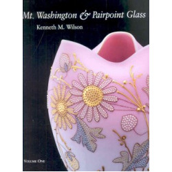 Mt. Washington and Pairpoint Glass: v. 1