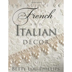 Allure of French & Italian Decor