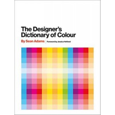 The Designer's Dictionary of Colour