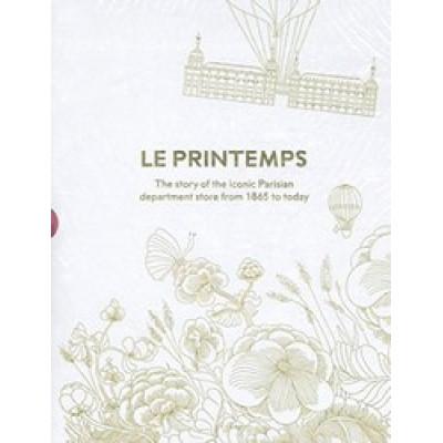 C'est le Printemps: De 1865 a demain l'histoire du grand magasin parisien
