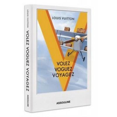 Louis Vuitton: Volez, Voguez, Voyagez