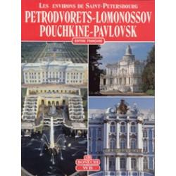 Environs de Saint-Petersbourg. Petrodvorets-Lomonossov-Pouchkine-Pavlovsk
