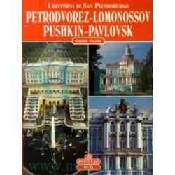 I dintorni di San Pietroburgo. Petrodvorez-Lomonossov-Pushkin-Pavlovsk