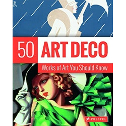 Art Deco: 50 Works of Art You Should Know (Уценка)
