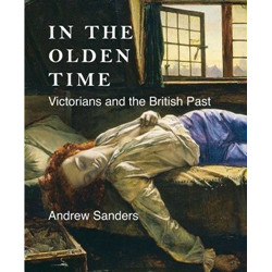 In the Olden Time: Victorians and the British Past (Уценка)