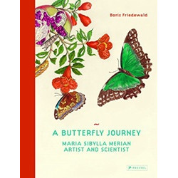 A Butterfly Journey: Maria Sibylla Merian - Artist and Scientist.