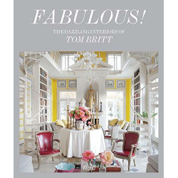 Fabulous: The Dazzling Interiors of Tom Britt (Уценка)
