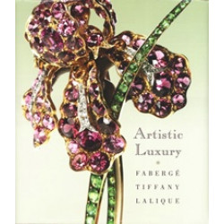 Artistic Luxury. Faberge, Tiffany, Lalique