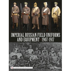 Imperial Russian Field Uniforms and Equipment 1907-1917