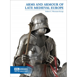 Arms and Armour of Late Medieval Europe (Royal Armouries)