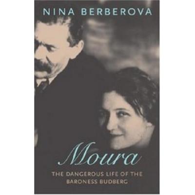 Moura: The Dangerous Life of the Baroness Budberg