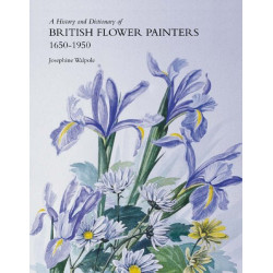 A History and Dictionary of British Flower Painters 1650-1950 (Уценка)