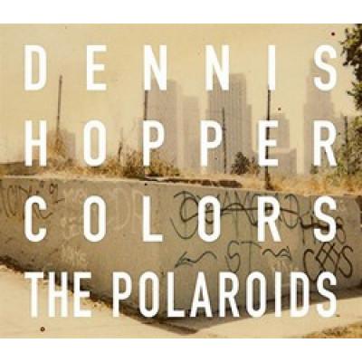 Denis Hopper Colors The Polaroids