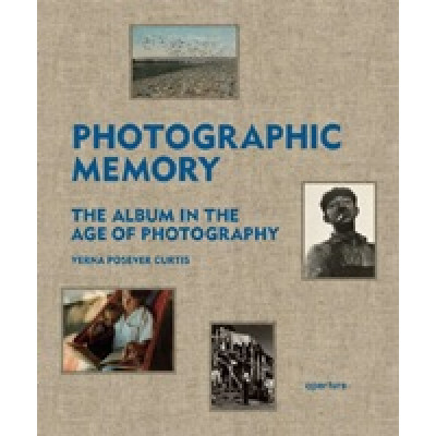 Photographic Memory: The Album in the Age of Photography