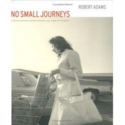 Robert Adams: No Small Journeys - Across Shopping Center Parking Lots, Down City Streets
