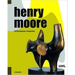 Henry Moore: A European Impulse