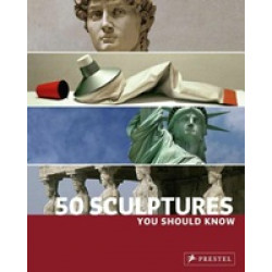 50 Sculptures You Should Know
