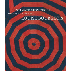 Intimate Geometries: The Art and Life of Louise Bourgeois (Уценка)