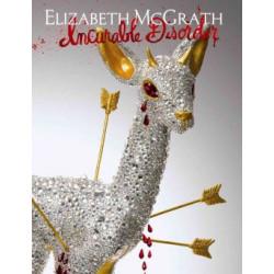 Elizabeth McGrath: Incurable Disorder