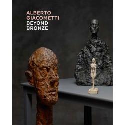 Alberto Giacometti: Beyond Bronze