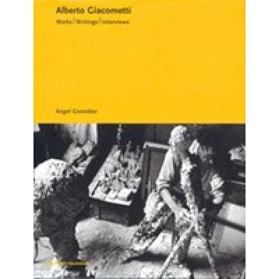 Alberto Giacometti. works, writings, interviews
