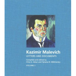 Kazimir Malevich Letters Documents Memoirs and Criticism<br />Kazimir Malevich Letters Documents Memoirs and Criticism