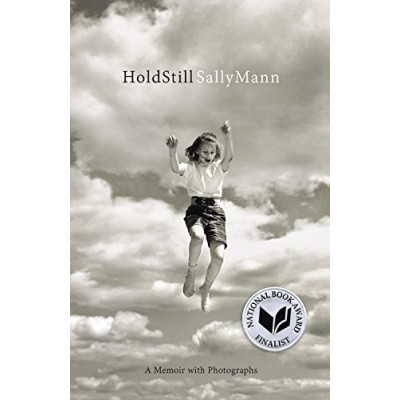 Sally Mann: Hold Still: A Memoir with Photographs