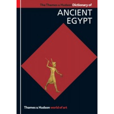 Dictionary of Ancient Egypt (World of Art)