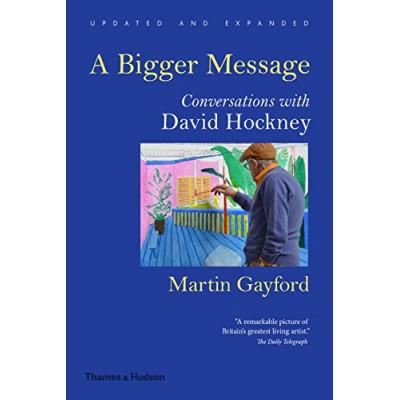 A Bigger Message: Conversations with David Hockney