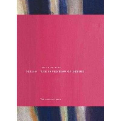 Design: The Invention of Desire