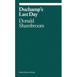 Duchamp's Last Day