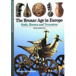 The Bronze Age in Europe (New Horizons)