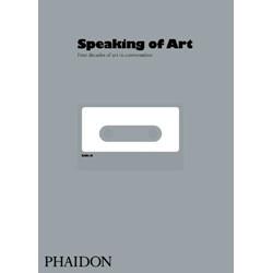 Speaking of Art: Four Decades of Art in Conversation