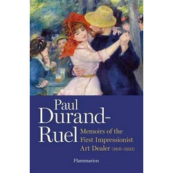 Memoirs of the First Impressionist Art Dealer (1831-1922)