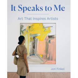 It Speaks to Me: Art that Inspires Artists (Уценка)