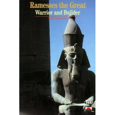 Ramesses the Great: Warrior and Builder (New Horizons)